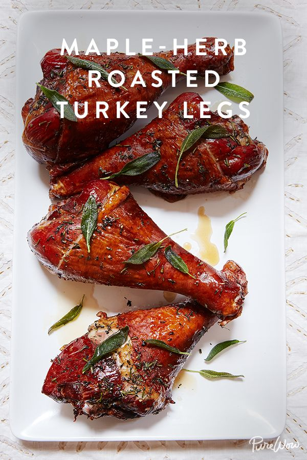 Maple-Herb Roasted Turkey Legs. Not every Thanksgiving feast requires roasting an entire turkey. If you're feeding a small crowd, then we suggest this recipe for roasted turkey legs.