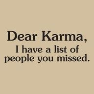 Still waiting...: Laughing, Funny Things, Long Lists, Dear Karma, Funny Stuff, So True, Humor, Favorite Quotes, I'M