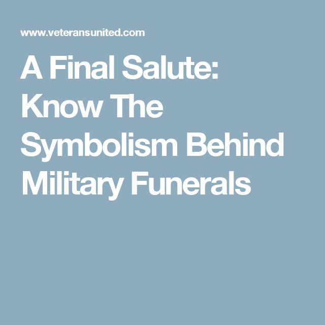 A Final Salute: Know The Symbolism Behind Military Funerals