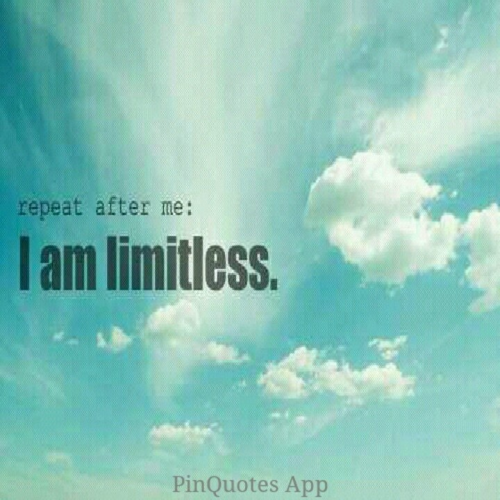 I Am Doing The Best I Can Quotes: Repeat After Me: I Am Limitless.