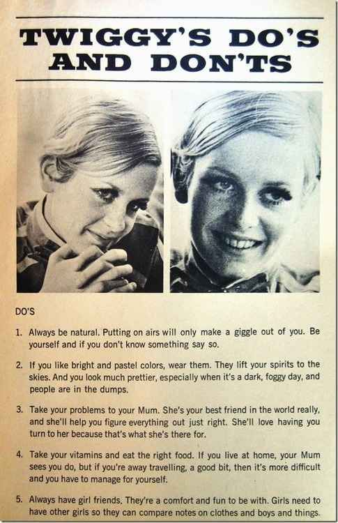 Twiggy's quotes transcribed from Twiggy: Her Mod Mod Teen World . | Twiggy's Do's And Don'ts As Told By Tyra Banks