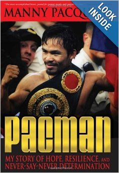 Pacman: My Story of Hope, Resilience, and Never-Say-Never Determination --by Manny Pacquiao, Timothy James