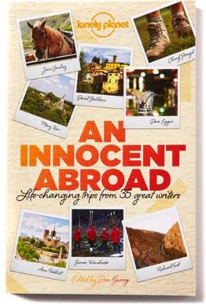 Lonely Planet Guides An Innocent Abroad: Life-Changing Stories from 35 Great Writers