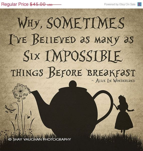 "Alice In Wonderland ""Sometimes I've Believed"", Alice in Wonderland Quote Print #8, Wall Decor, Typogra"