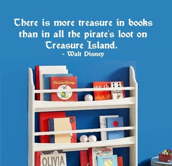 "Reading wall Decal Quote There is more treasure in books  than in all the pirate's loot on  Treasure Island.  - Walt Disney 24""x12"""