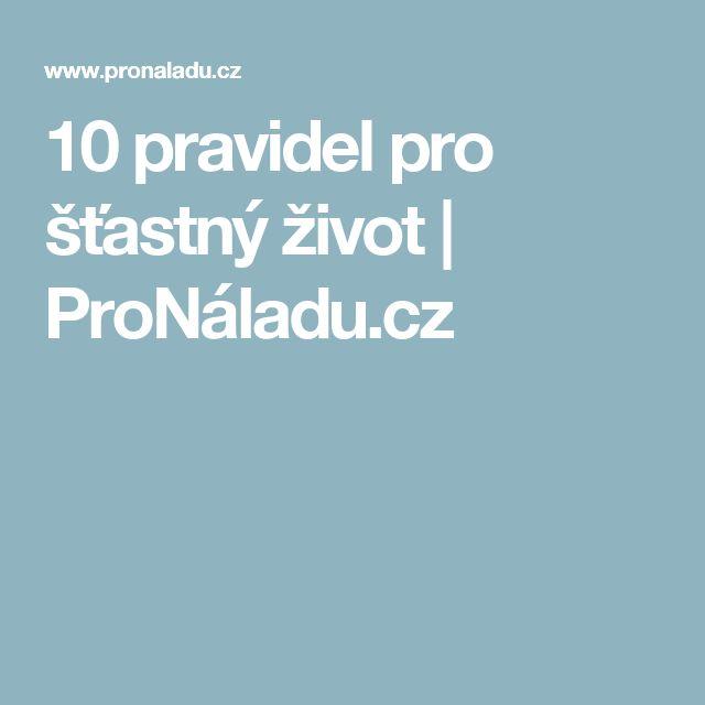 10  pravidel pro šťastný  život | ProNáladu.cz