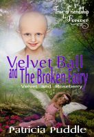 Velvet Ball and The Broken fairy, an ebook by Patricia Puddle at Smashwords $0.99