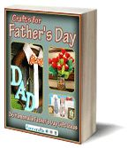 Crafts for Fathers Day: 36 Homemade Fathers Day Gift Ideas free eBook