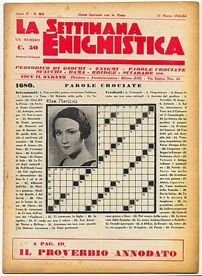 """""""La Settimana Enigmistica"""" is the oldest weekly Italian puzzle magazine, published since 1932. Today it still has no rivals! :)"""
