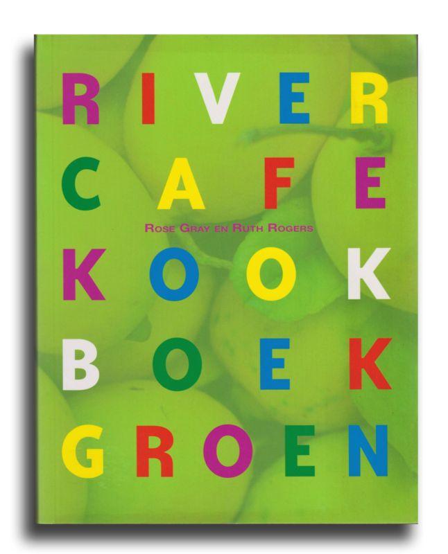 River Cafe Kookboek Groen, Rose Gray en Ruth Rogers