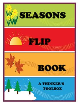 Seasons Flip Book by A Thinker's Toolbox. This is a fun activity that your K and 1st Graders can do to learn more about the seasons.
