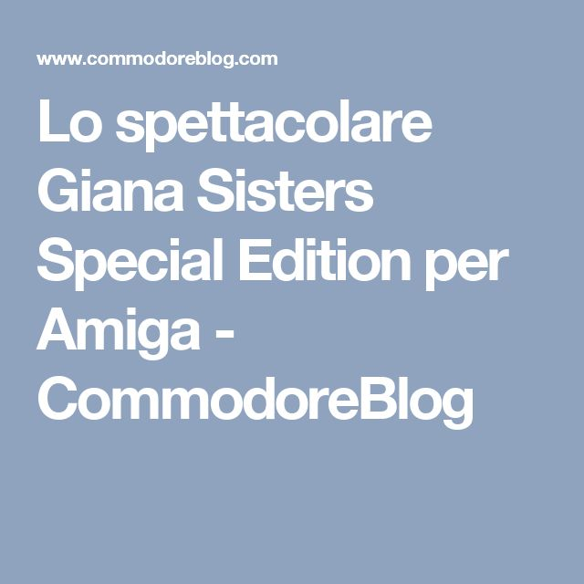 Lo spettacolare Giana Sisters Special Edition per Amiga - CommodoreBlog