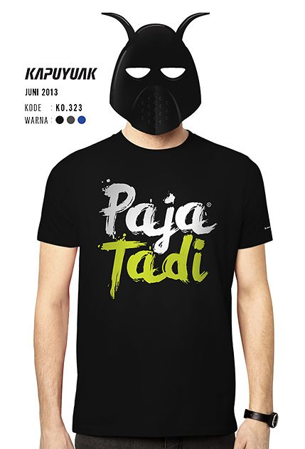 """""""Paja Tadi"""" #KaosKapuyuakJuli2013"""