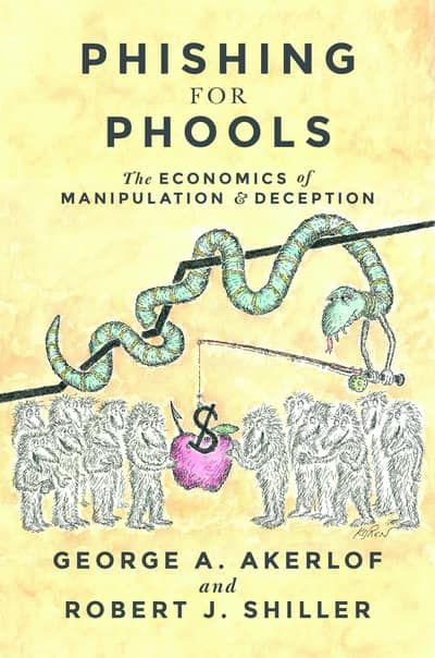 'Phishing for Phools' by George Akerlof, Robert Shiller