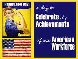 Welcome to LABOR DAY WEEKEND! Labor Day is the last holiday of the summer: wearing white will go out, school will be in and a change in season is just around the corner. Do you know how it came about, what it means, its founder, the establishment of the first Labor Day? In other words, what is The History of Labor Day? What is it celebrating? On Labor Day rests celebration of the contributions of the working class, attainment of a safe working environment and fair wages/benefits.