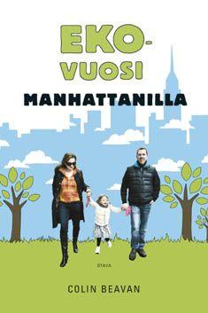 Arvostelussa Colin Beavanin raportti Ekovuosi Manhattanilla. Kertomus siitä, kun perhe päätti supistaa kulutuksensa minimiin ja luopua mm. WC-paperista...