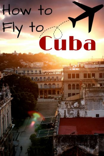 How to Fly to Cuba — ViaHero - Off The Beaten Path Travel Planning