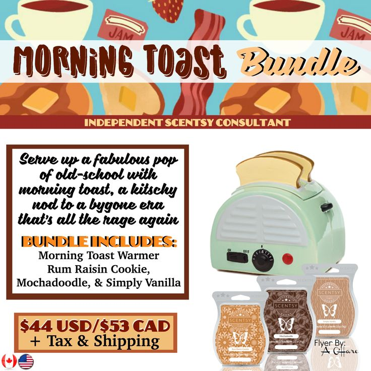 Morning Toast Bundle - $44, comes with Morning Toast Warmer, and your choice of 3 Scentsy Bars. Order today at www.smellarific.com. Flyer By: Angela O'Hare