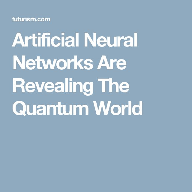 Artificial Neural Networks Are Revealing The Quantum World