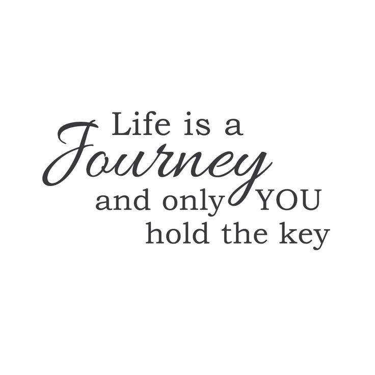 """""""Life Is a Journey and Only You Hold the Key"""" Mount wall decal 