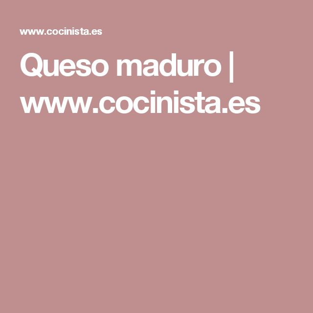 Queso maduro | www.cocinista.es