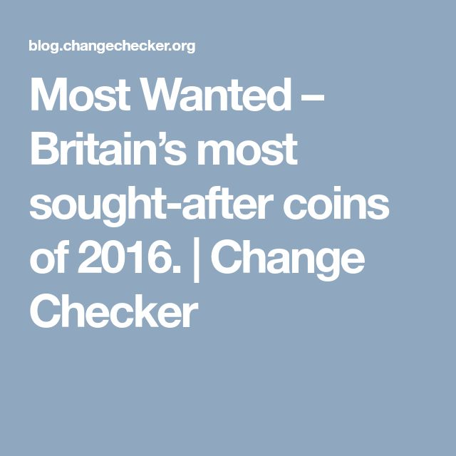 Most Wanted – Britain's most sought-after coins of 2016. | Change Checker