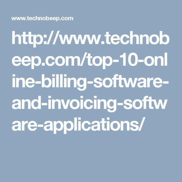 http://www.technobeep.com/top-10-online-billing-software-and-invoicing-software-applications/