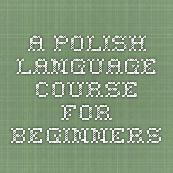 Surface Languages. 22 lessons.  A Polish language course for beginners, with practice quizzes.