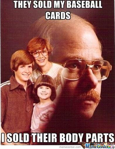 Vengeance Dad     #Meme #FunnyMeme
