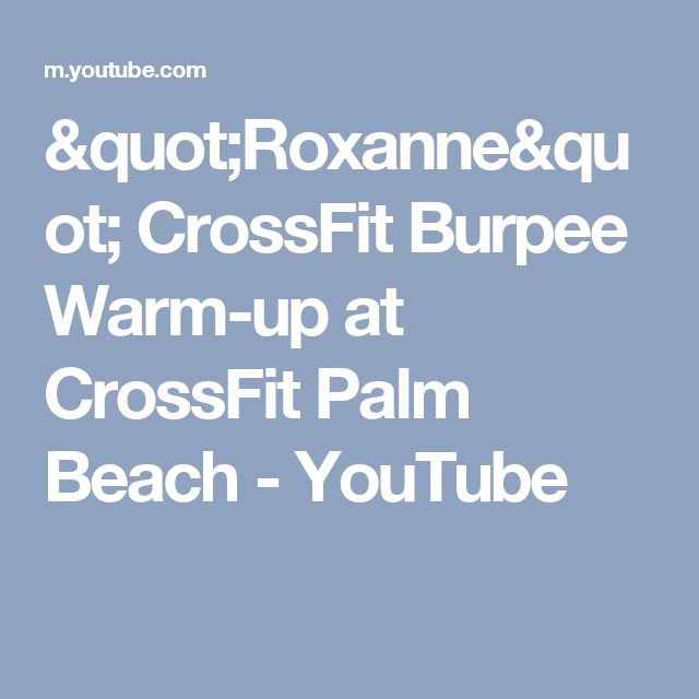 """Roxanne"" CrossFit Burpee Warm-up at CrossFit Palm Beach - YouTube"