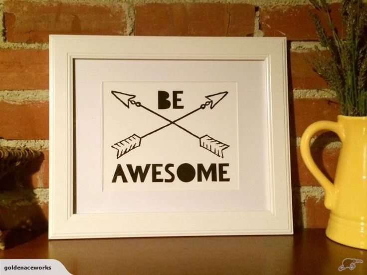 "Pimp your kid's walls with some sweet artwork. ""Be Awesome"" Quote Wall Art Print Trademe NZ SHE ACED IT LIMITED trading as Golden Ace Works."
