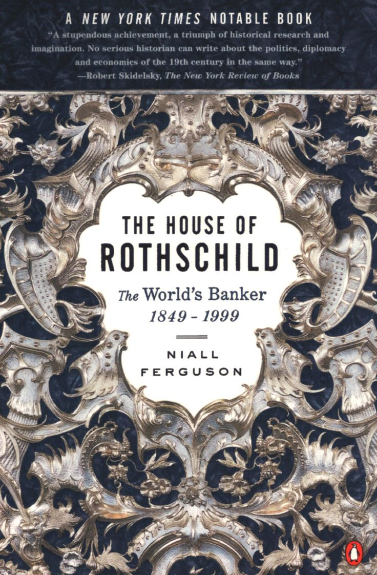 Niall Ferguson  The House Of Rothschild, Vol2 The World's Banker,