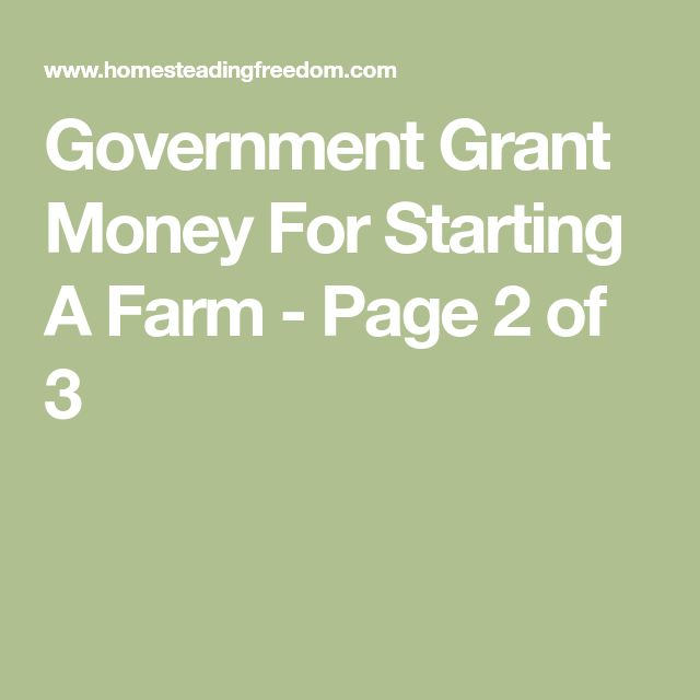Government Grant Money For Starting A Farm - Page 2 of 3