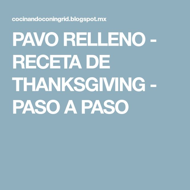 PAVO RELLENO - RECETA DE THANKSGIVING - PASO A PASO