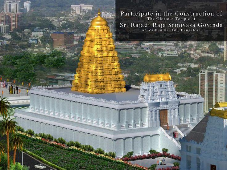 Donate for Temple Construction  Opportunities for devotees to participate in the glorious construction of Sri Rajadi Raja Srinivasa Govinda Temple on Vaikuntha Hill, Bangalore. To contribute visit http://www.iskconbangalore.org/bricksevaslist