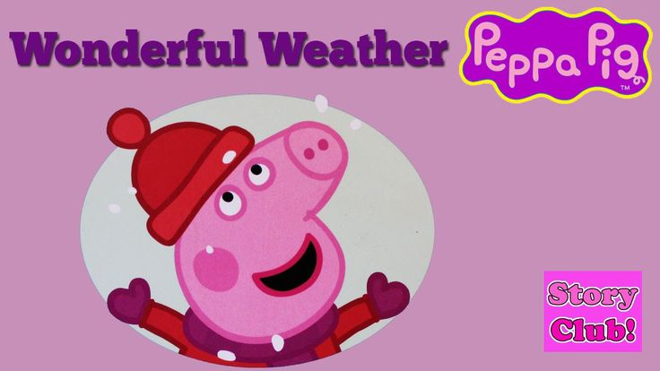 ❤ Wonderful Weather ❤ A Read Along Book with Peppa Pig ❤