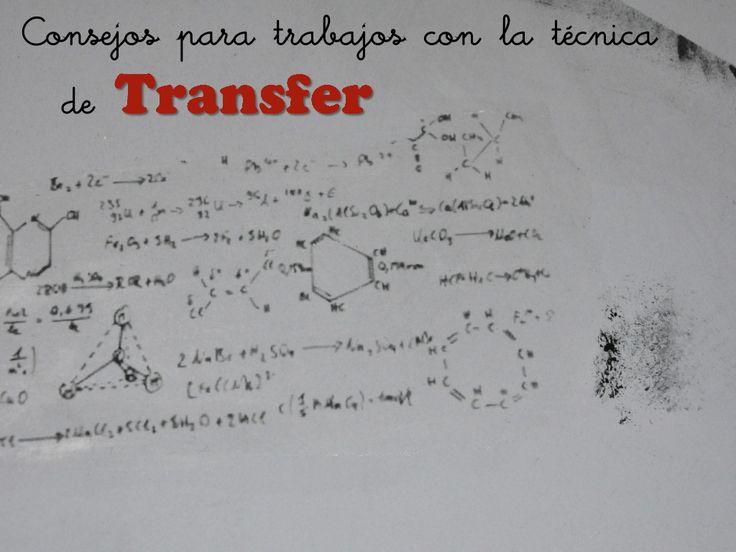 Consejos para trabajos con Técnica de Transfer by Caridad Yáñez Barrio via slideshare