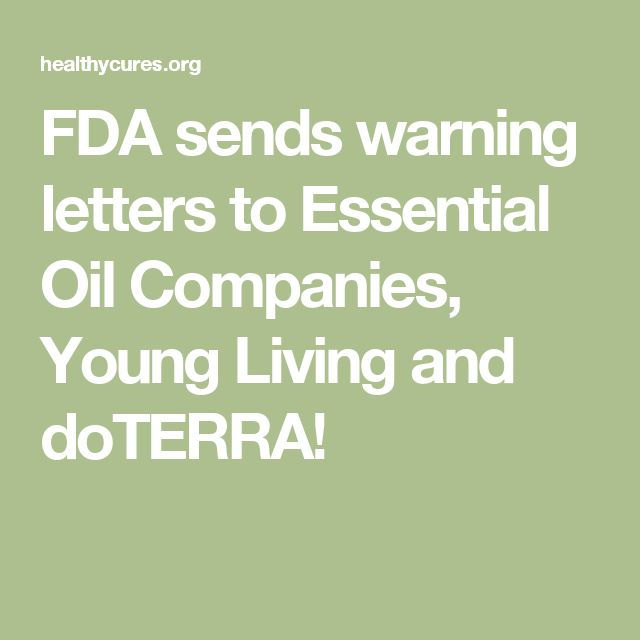 FDA sends warning letters to Essential Oil Companies, Young Living and doTERRA!