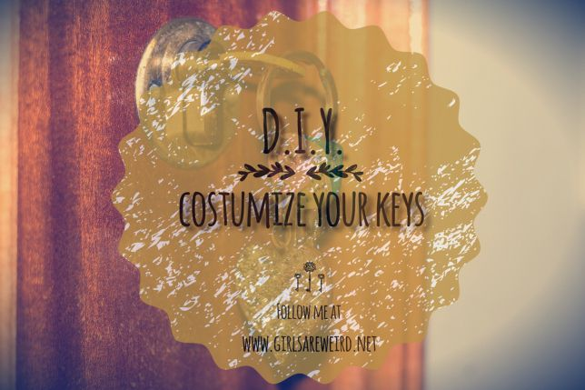 DIY #04: Costumize Your Keys