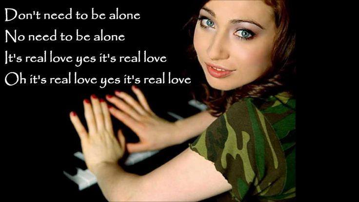 """I thought I'd been in love before, but in my heart I wanted more.  It seems like all I really was doing, was waiting for you.""  Regina Spektor - Real Love 