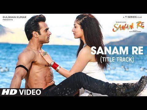Sanam Re (Title Song) Lyrics - Sanam Re (2016) - Lyrics, Latest Movie Song, Hindi Movie Song, Punjabi Song, Album Song Lyrics
