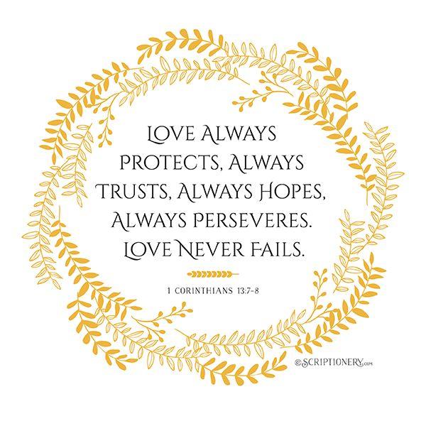 FREE Printable Download -- 1 Corinthians 13:7,8 -- Love always protects, always trusts, always hopes, always perseveres. Love never fails.