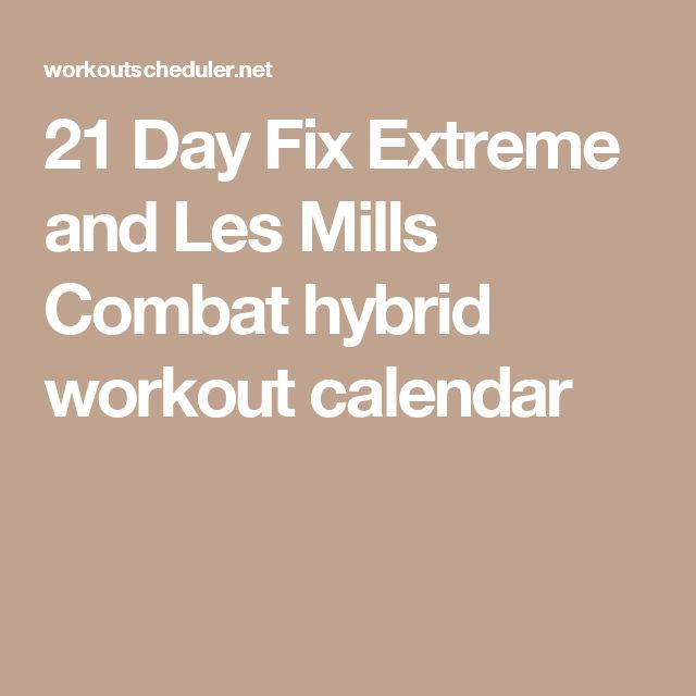 21 Day Fix Extreme and Les Mills Combat hybrid workout calendar
