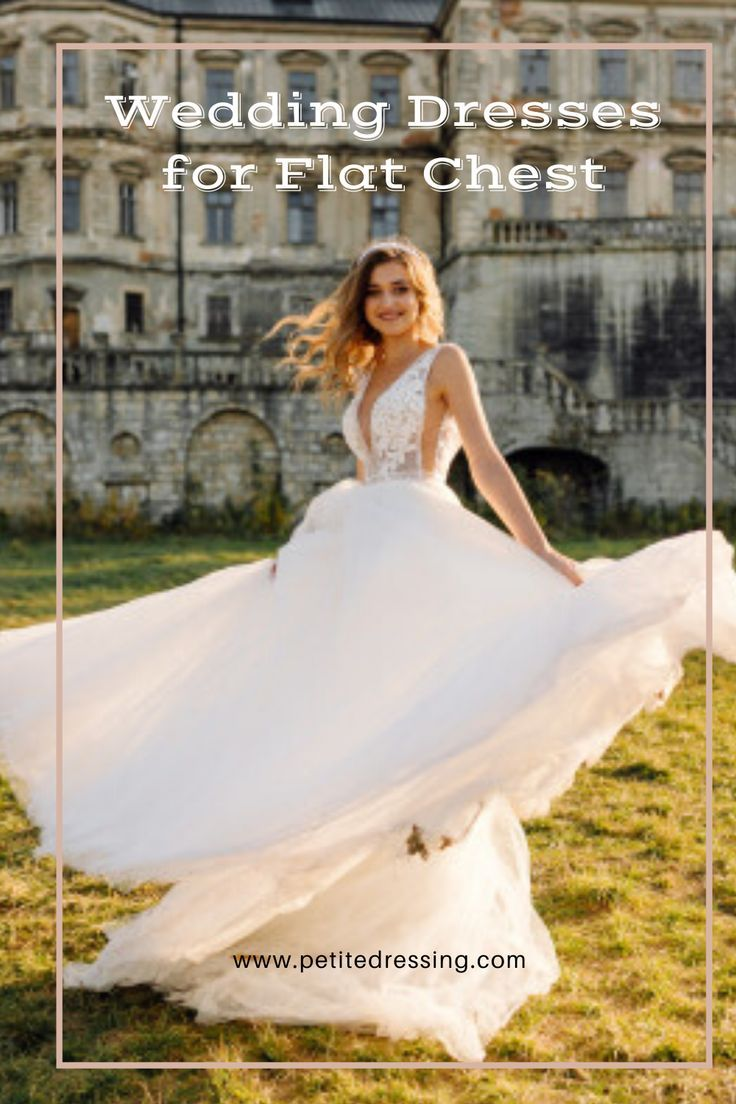 Wedding Dresses for Flat Chest: 6 Must Have Styles in 6