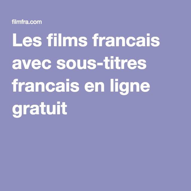 Les films francais avec sous-titres francais en ligne gratuit