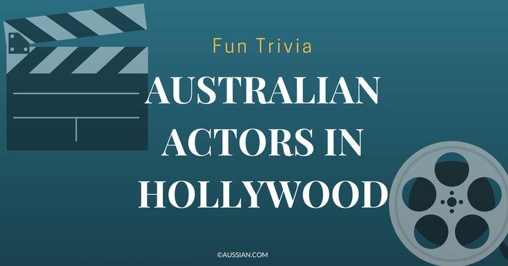 Australian Actors in Hollywood - Quiz Time