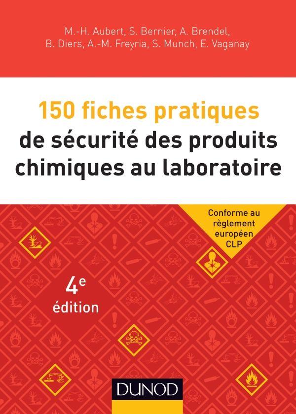 OUVRAGE - 150 fiches pratiques de sécurité des produits chimiques au laboratoire - Dunod, 2014 - http://nantilus.univ-nantes.fr/vufind/Record/PPN178725889