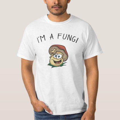 I'm A Fungi Funny Mushroom Pun T-Shirt - funny quotes fun personalize unique quote