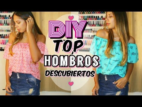 DIY TOP HOMBROS Descubiertos | Off the Shoulder | Mirianny - YouTube
