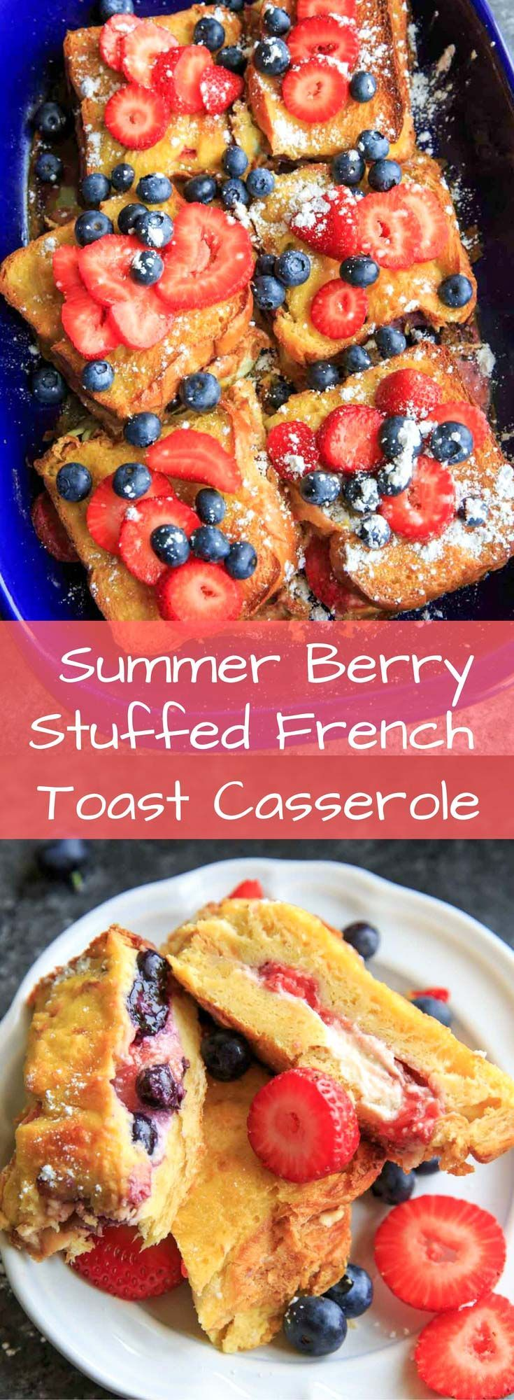 Summer Berry Stuffed French Toast Casserole Bake. A little cream cheese, fruit jam, strawberries and blueberries and topped with more berries! Serve with a sprinkle of powdered sugar and/or maple syrup if desired. A fairly healthy and balanced breakfast or brunch!
